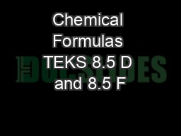Chemical Formulas TEKS 8.5 D and 8.5 F