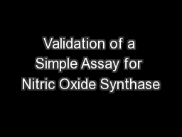 Validation of a Simple Assay for Nitric Oxide Synthase PowerPoint PPT Presentation