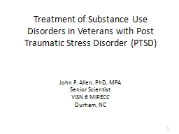 Treatment of Substance Use Disorders in Veterans with Post Traumatic Stress Disorder (PTSD)