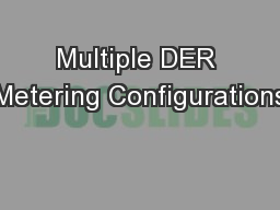 Multiple DER Metering Configurations