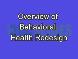 Overview of Behavioral Health Redesign