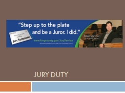 "JURY DUTY ""Trial of all crimes… shall be by jury."""