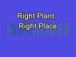 Right Plant, Right Place