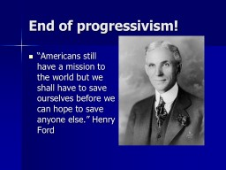 "End of progressivism! ""Americans still have a mission to the world but we shall have to save ours"