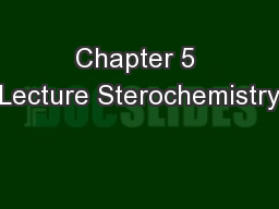 Chapter 5 Lecture Sterochemistry