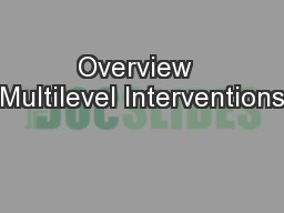 Overview  Multilevel Interventions