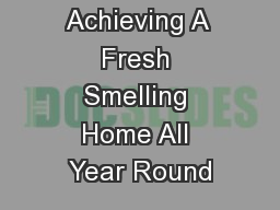 Achieving A Fresh Smelling Home All Year Round