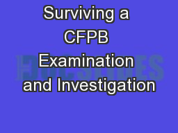 Surviving a CFPB Examination and Investigation