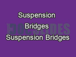 Suspension Bridges Suspension Bridges PowerPoint PPT Presentation
