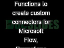 Developing Azure Functions to create custom connectors for Microsoft Flow, PowerApps and Nintex