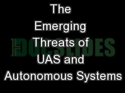The Emerging Threats of UAS and Autonomous Systems