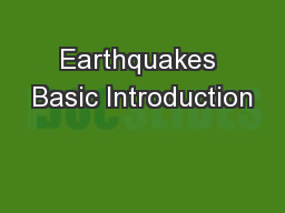 Earthquakes Basic Introduction