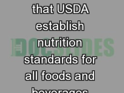 Smart Snacks  Requires that USDA establish nutrition standards for all foods and beverages sold in