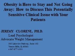 Obesity is Here to Stay and Not Going Away: How to Discuss This Potentially Sensitive Clinical Issu