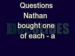 Questions Nathan  bought one of each - a