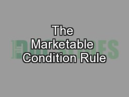 The Marketable Condition Rule PowerPoint PPT Presentation