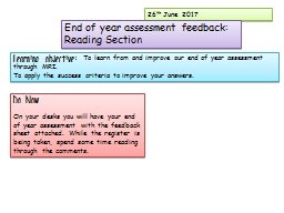 26 th  June 2017 End of year assessment feedback: