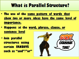 The use of the  same pattern of words that show two or more ideas have the same level of importance