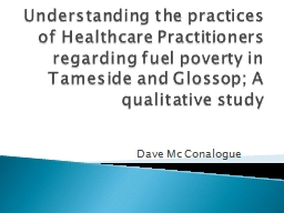 Understanding the practices of Healthcare Practitioners regarding fuel poverty in Tameside and Glos