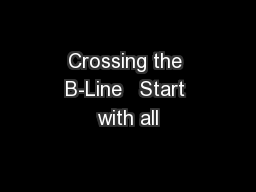 Crossing the B-Line   Start with all
