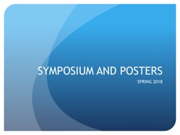 SYMPOSIUM AND POSTERS SPRING 2018