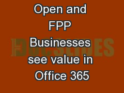 Office 365 Open and FPP Businesses see value in Office 365
