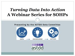 Presenting by the ASTDD Data Committee