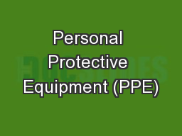 Personal Protective Equipment (PPE) PowerPoint PPT Presentation