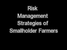 Risk Management Strategies of Smallholder Farmers