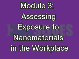 Module 3:  Assessing Exposure to Nanomaterials in the Workplace