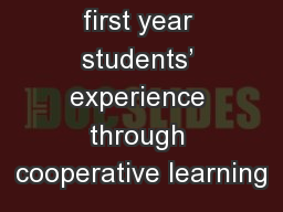 Enhancing first year students' experience through cooperative learning