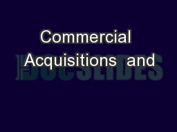 Commercial Acquisitions  and