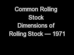 Common Rolling Stock Dimensions of Rolling Stock — 1971