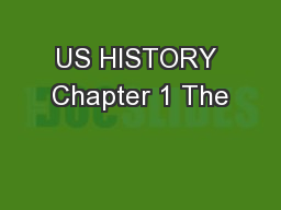US HISTORY Chapter 1 The