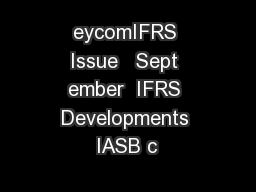 eycomIFRS Issue   Sept ember  IFRS Developments IASB c
