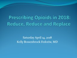 Prescribing Opioids in 2018: Reduce, Reduce and Replace