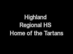 Highland Regional HS Home of the Tartans PowerPoint PPT Presentation