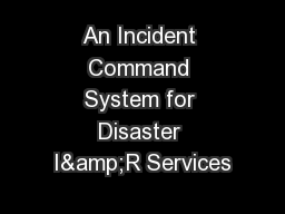 An Incident Command System for Disaster I&R Services