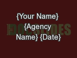 {Your Name} {Agency Name} {Date}