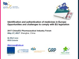 Identification and authentication of medicines in Europe: Opportunities and challenges to comply wi