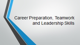 Career Preparation, Teamwork and Leadership Skills