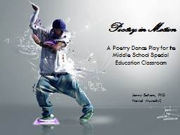 Poetry in  Motion A  Poetry Dance Play for the Middle School Special Education Classroom PowerPoint PPT Presentation