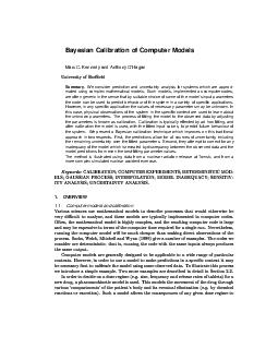 Ba esian Calibration of Computer Models Marc ennedy and Anthon OHagan    Summar consider prediction and uncer tainty analysis or systems which are appro xi mated using comple mathematical models Such
