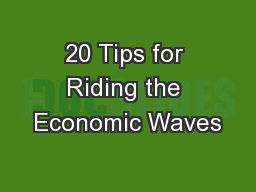 20 Tips for Riding the Economic Waves