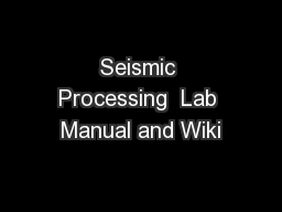 Seismic Processing  Lab Manual and Wiki