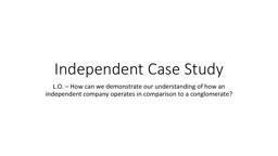 Independent Case Study  L.O.