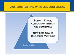 October 30, 2015 2015 CONTRACTING WITH CMS CONFERENCE