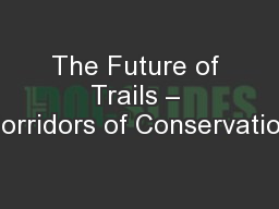 The Future of Trails � Corridors of Conservation