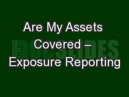 Are My Assets Covered – Exposure Reporting