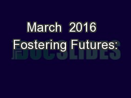 March  2016  Fostering Futures: